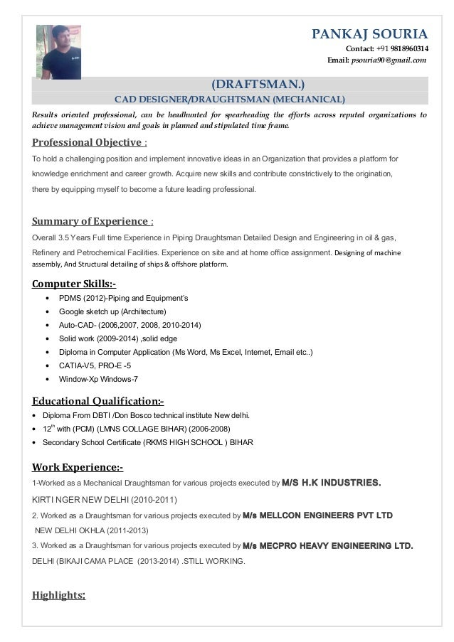 PANKAJ SOURIA Contact: +91 9818960314 Email: Psouria90@gmail.com (DRAFTSMAN  ...  Cad Drafter Resume