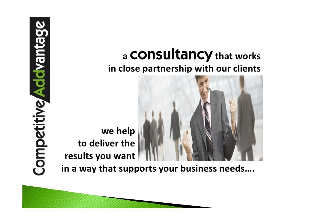 a consultancy that works                       in close partnership with our clients               we help            to d...