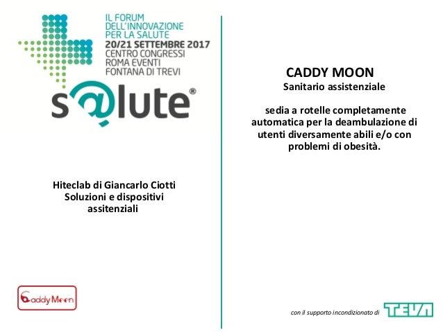 CADDY MOON Hiteclab di Giancarlo Ciotti Soluzioni e dispositivi assitenziali Sanitario assistenziale sedia a rotelle compl...