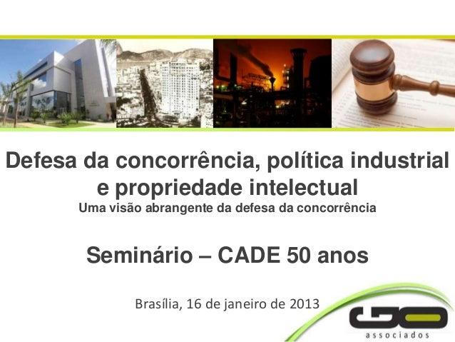 Defesa da concorrência, política industrial        e propriedade intelectual       Uma visão abrangente da defesa da conco...