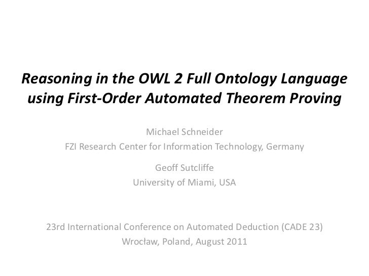 Reasoning in the OWL 2 Full Ontology Language using First-Order Automated Theorem Proving                          Michael...