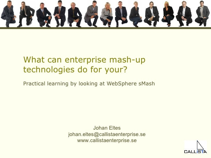 What can enterprise mash-up technologies do for your? Practical learning by looking at WebSphere sMash
