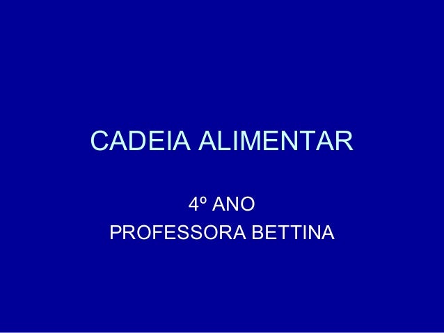 CADEIA ALIMENTAR 4º ANO PROFESSORA BETTINA