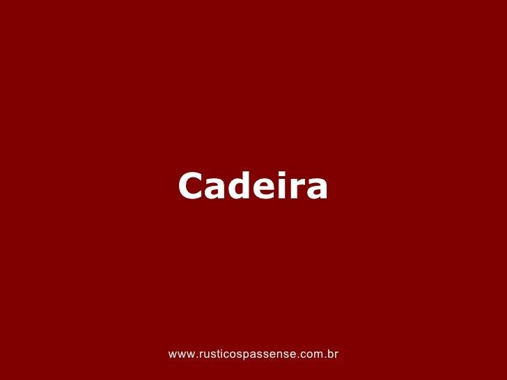 Cadeirawww.rusticospassense.com.br