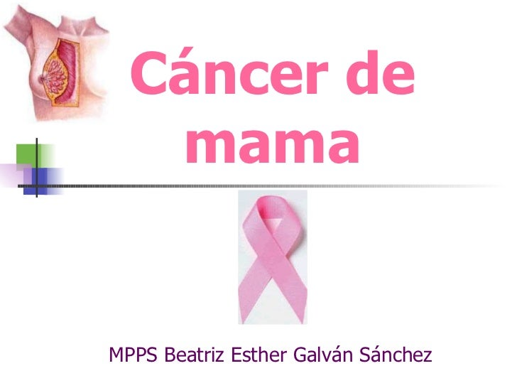 Cáncer de mama MPPS Beatriz Esther Galván Sánchez