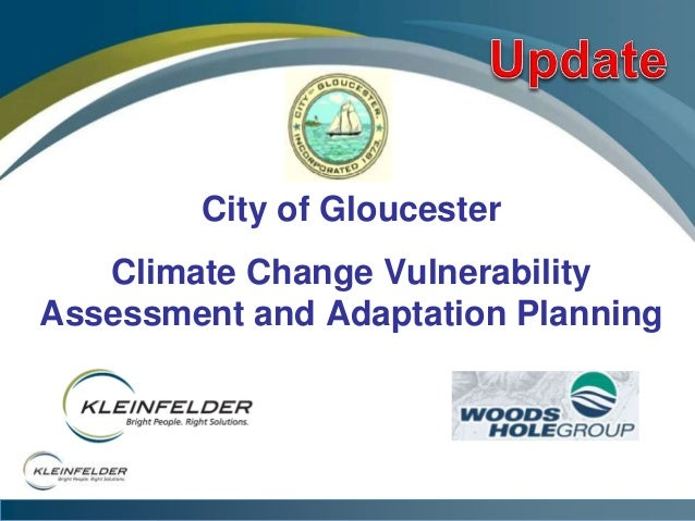 City of Gloucester Climate Change Vulnerability Assessment and Adaptation Planning