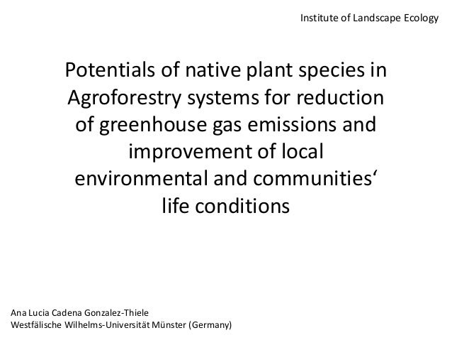 Institute of Landscape Ecology  Potentials of native plant species in Agroforestry systems for reduction of greenhouse gas...