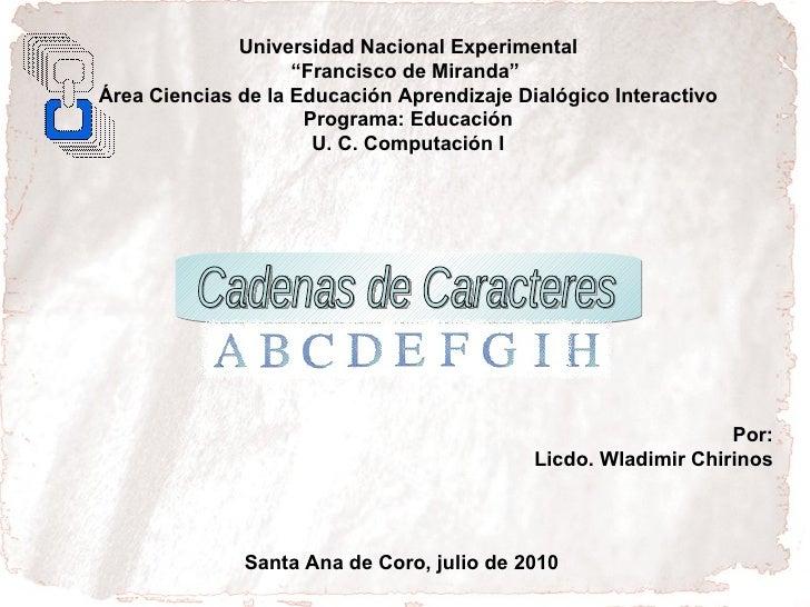"""Universidad Nacional Experimental """" Francisco de Miranda""""  Área Ciencias de la Educación Aprendizaje Dialógico Interactivo..."""