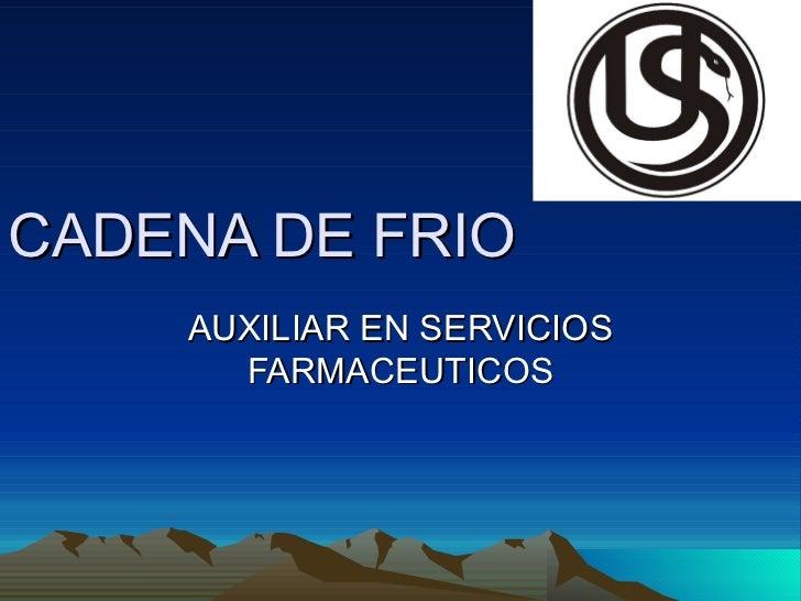 CADENA DE FRIO AUXILIAR EN SERVICIOS FARMACEUTICOS