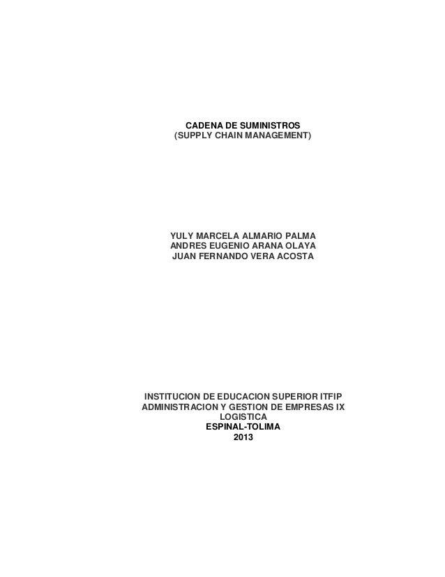 CADENA DE SUMINISTROS (SUPPLY CHAIN MANAGEMENT)  YULY MARCELA ALMARIO PALMA ANDRES EUGENIO ARANA OLAYA JUAN FERNANDO VERA ...