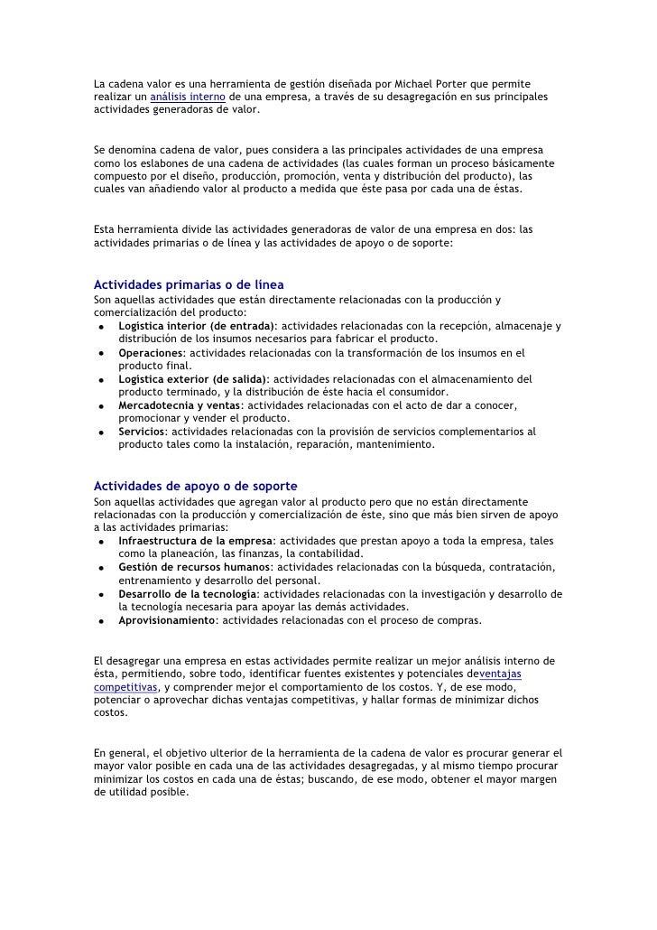 La cadena valor es una herramienta de gestión diseñada por Michael Porter que permiterealizar un análisis interno de una e...