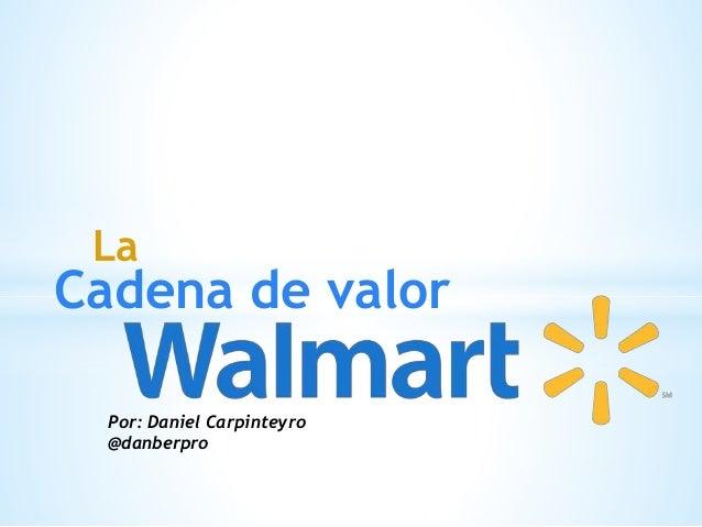 Cadena de valor La Por: Daniel Carpinteyro @danberpro