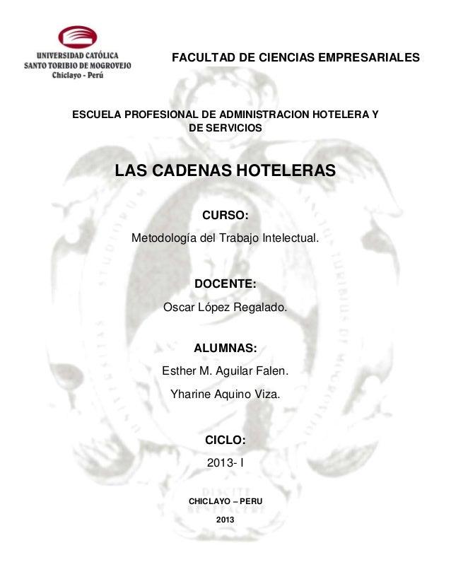 ESCUELA PROFESIONAL DE ADMINISTRACION HOTELERA Y DE SERVICIOS LAS CADENAS HOTELERAS CURSO: Metodología del Trabajo Intelec...