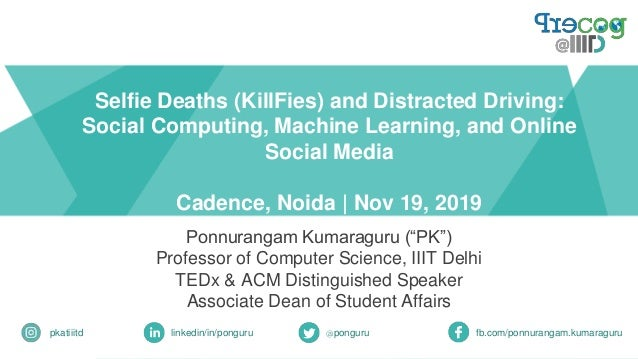 Selfie Deaths (KillFies) and Distracted Driving: Social Computing, Machine Learning, and Online Social Media Cadence, Noid...