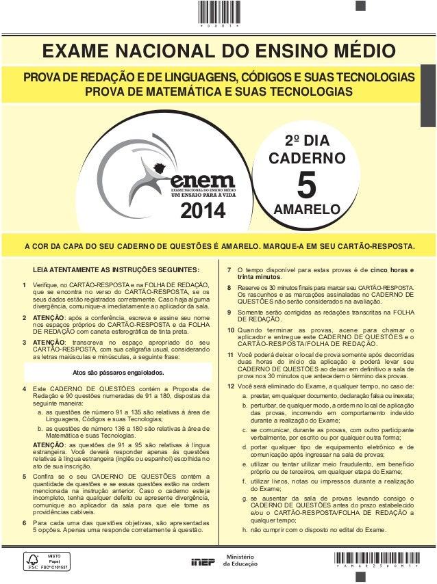 EXAME NACIONAL DO ENSINO MÉDIO 2014 2º DIA CADERNO 5AMARELO *Amar25dom1* A COR DA CAPA DO SEU CADERNO DE QUESTÕES É AMAREL...