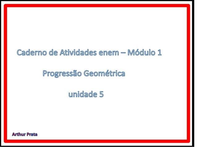 Caderno de atividades enem  módulo 1  Progressão Geométrica.
