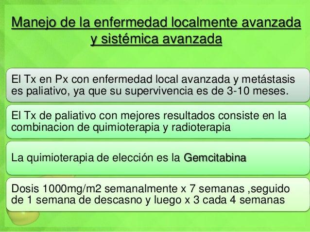 Manejo de la enfermedad localmente avanzada y sistémica avanzada El Tx en Px con enfermedad local avanzada y metástasis es...