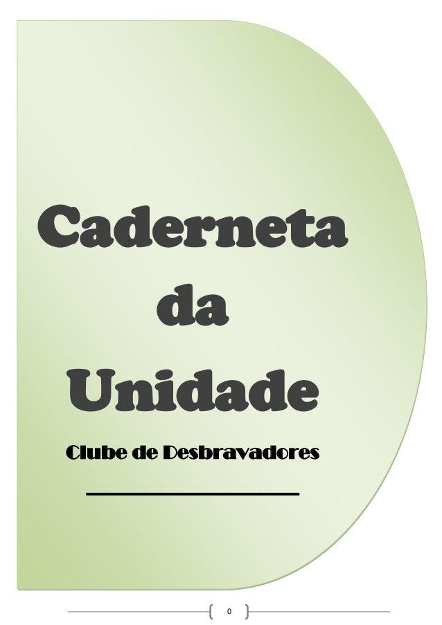 Caderneta da Unidade Clube de Desbravadores ______________________  0