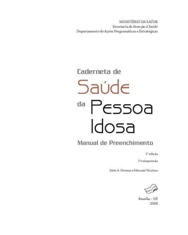 MINISTÉRIO DA SAÚDE Secretaria de Atenção à Saúde Departamento de Ações Programáticas e Estratégicas  Caderneta de  Saúde ...