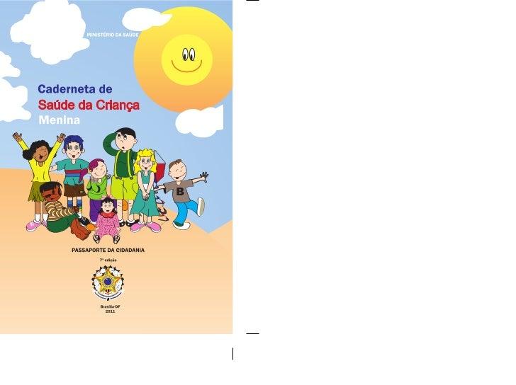 Caderneta de                                                                                       Saúde da Criança©2005 M...