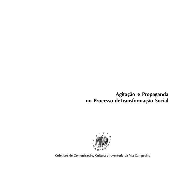Agitação e Propaganda - 1  Agitação e Propaganda  no Processo deTransformação Social  Coletivos de Comunicação, Cultura e ...