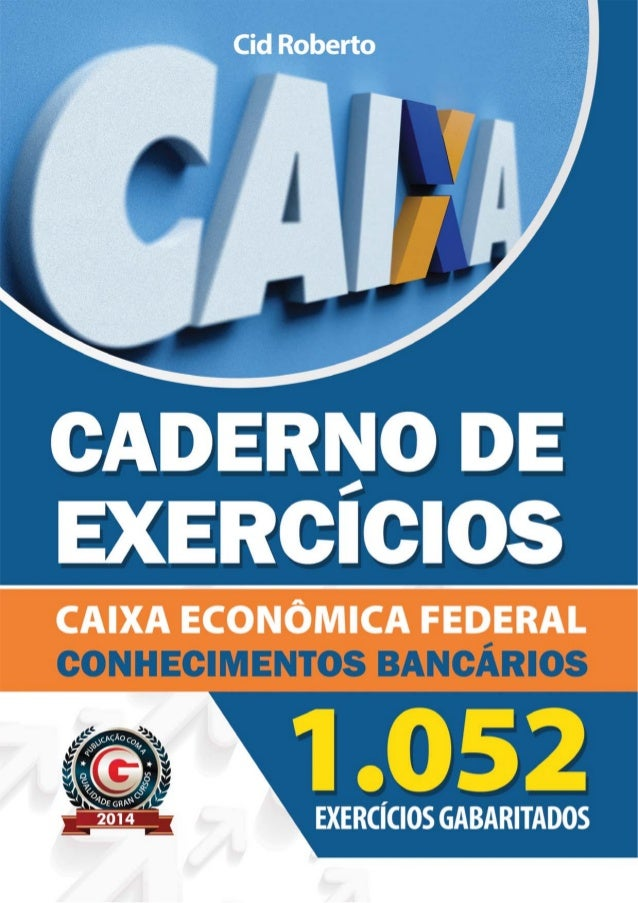 Cid Roberto  QUESTÕES GABARITADAS CAIXA ECONÔMICA FEDERAL  Brasília / 2014