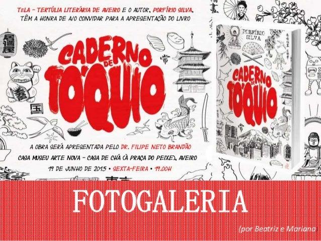 FOTOGALERIA (por Beatriz e Mariana)