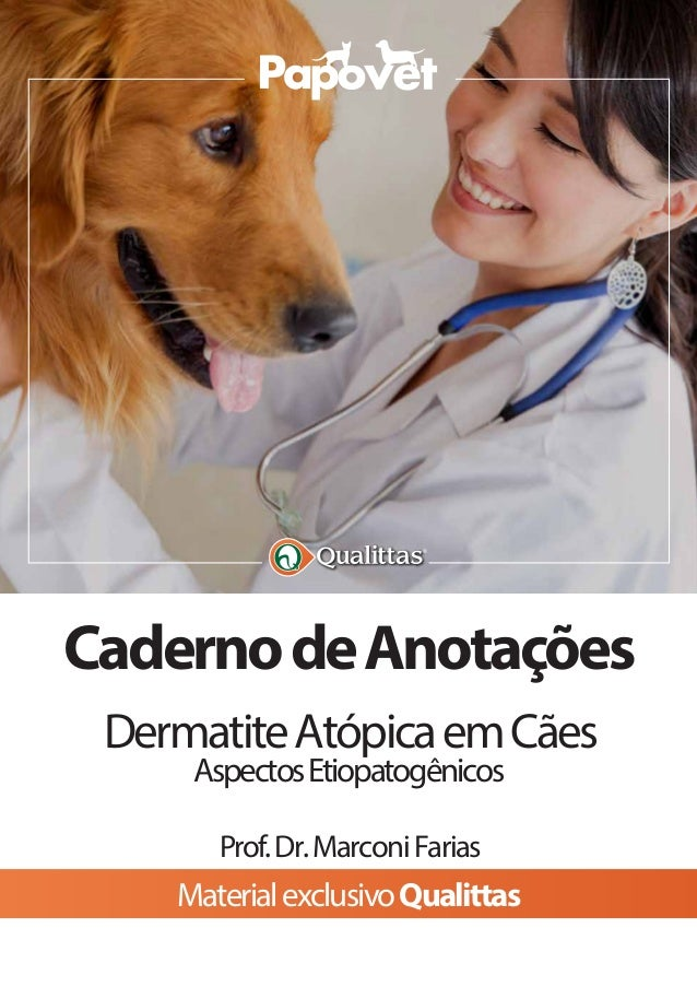 ® CadernodeAnotações DermatiteAtópicaemCães AspectosEtiopatogênicos Prof.Dr.MarconiFarias MaterialexclusivoQualittas