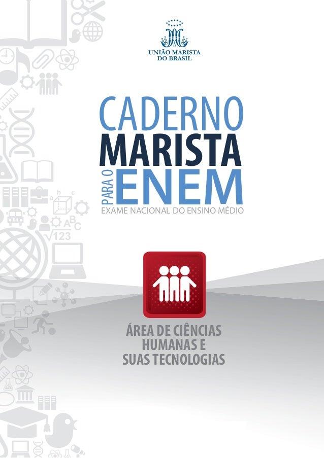 CADERNO MARISTA ENEMEXAME NACIONAL DO ENSINO MÉDIO PARAO ÁREA DE CIÊNCIAS HUMANAS E SUAS TECNOLOGIAS