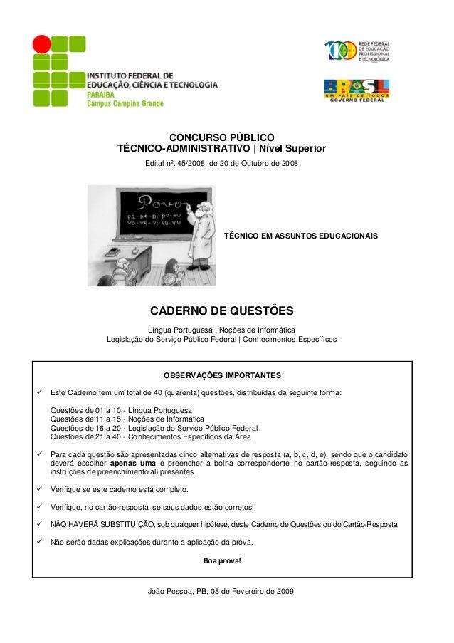 CONCURSO PÚBLICO  TÉCNICO-ADMINISTRATIVO | Nível Superior  Edital nº. 45/2008, de 20 de Outubro de 2008  TÉCNICO EM ASSUNT...