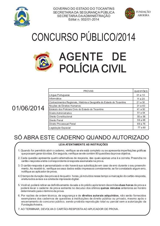 GOVERNO DO ESTADO DO TOCANTINS SECRETARIA DA SEGURANÇA PÚBLICA SECRETARIA DA ADMINISTRAÇÃO Edital n. 002/01-2014 SÓ ABRA E...