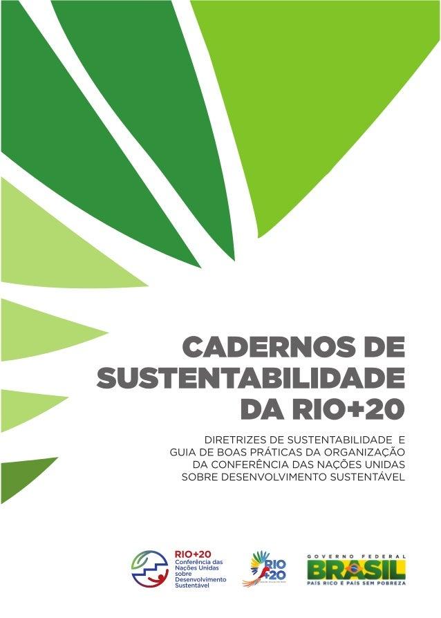 cadernos desustentabilidade       da Rio+20         Diretrizes de Sustentabilidade e   guia de boas práticas Da organizaçã...