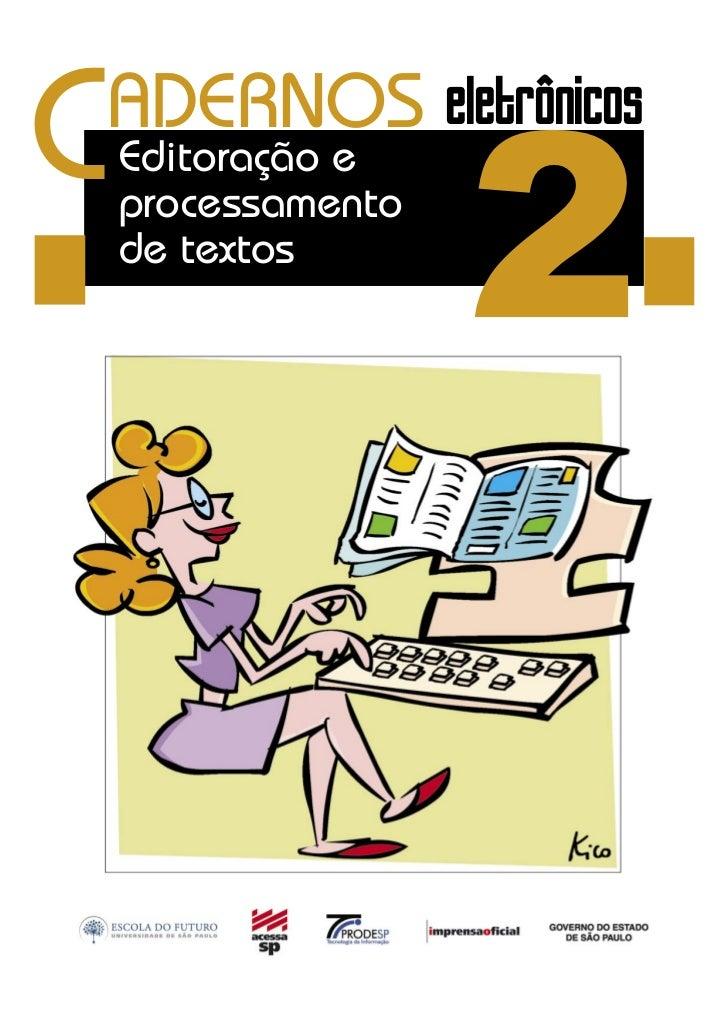 C                    2 ADERNOS eletrônicos    Editoração e    processamento    de textos