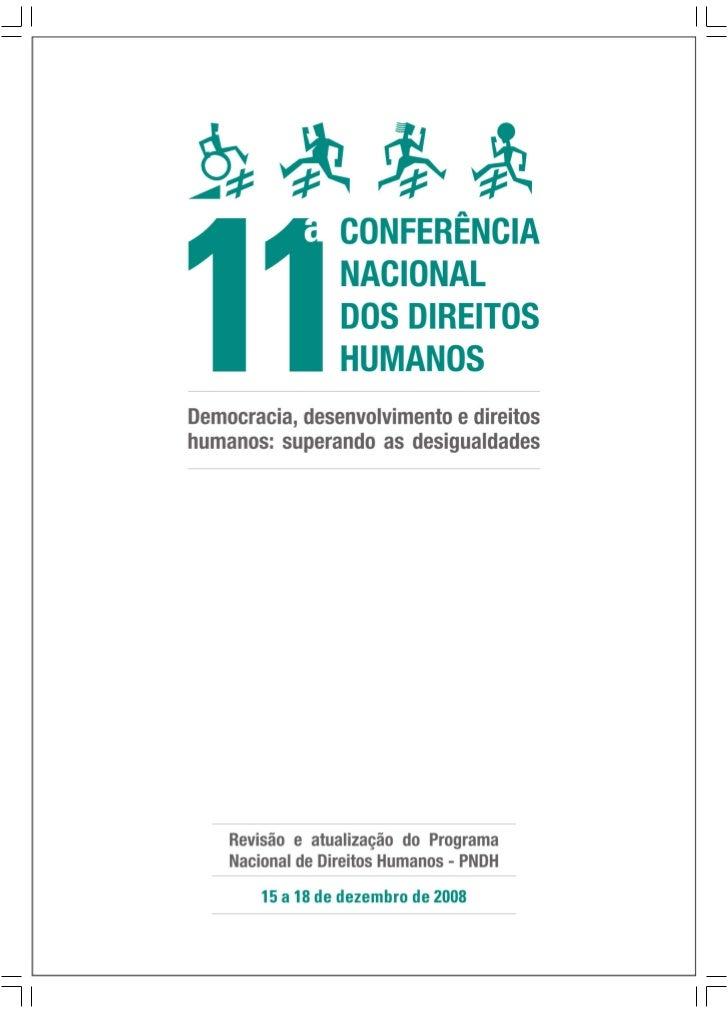 PRESIDÊNCIA DA REPÚBLICA       SECRETARIA ESPECIAL DOS DIREITOS HUMANOS11ª CONFERÊNCIA NACIONAL DOS DIREITOS HUMANOS      ...