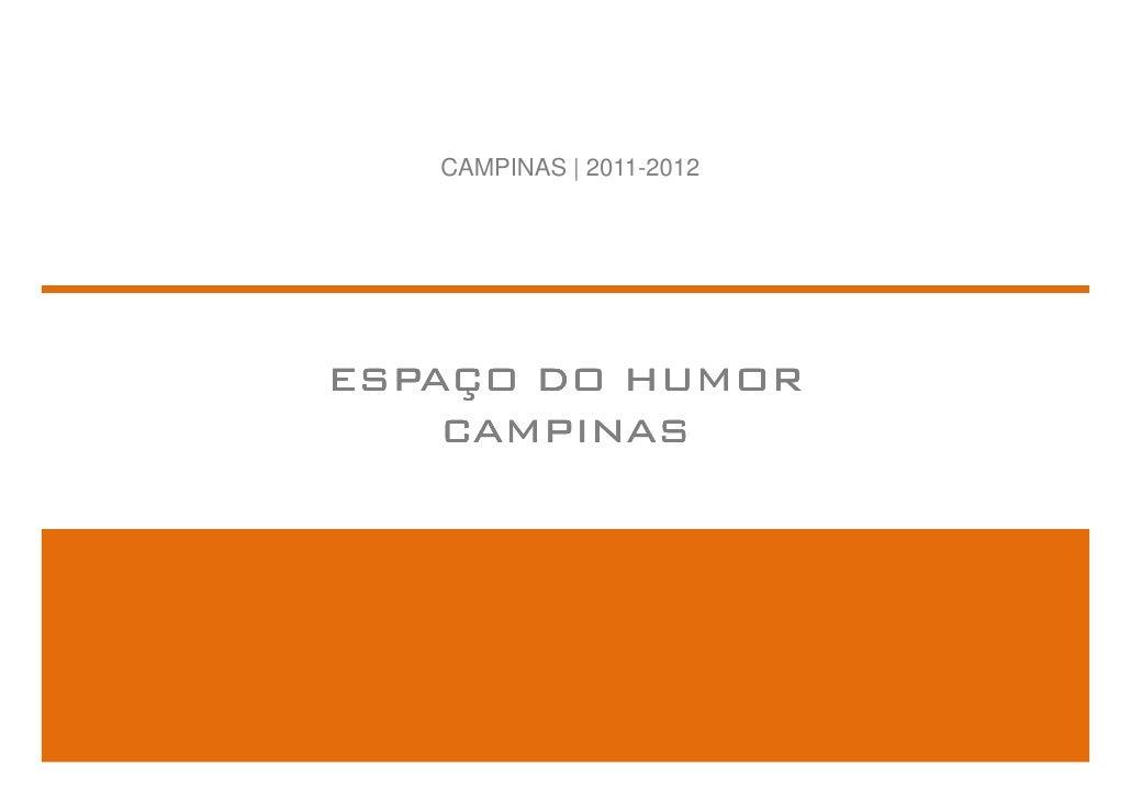 CAMPINAS | 2011-2012ESPAÇO DO HUMOR    CAMPINAS