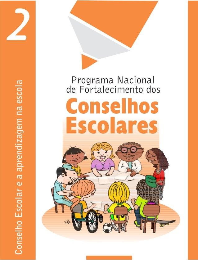 Ministério da Educação     Secretaria de Educação Básica     Conselho Escolare a aprendizagem na escola            Brasíli...