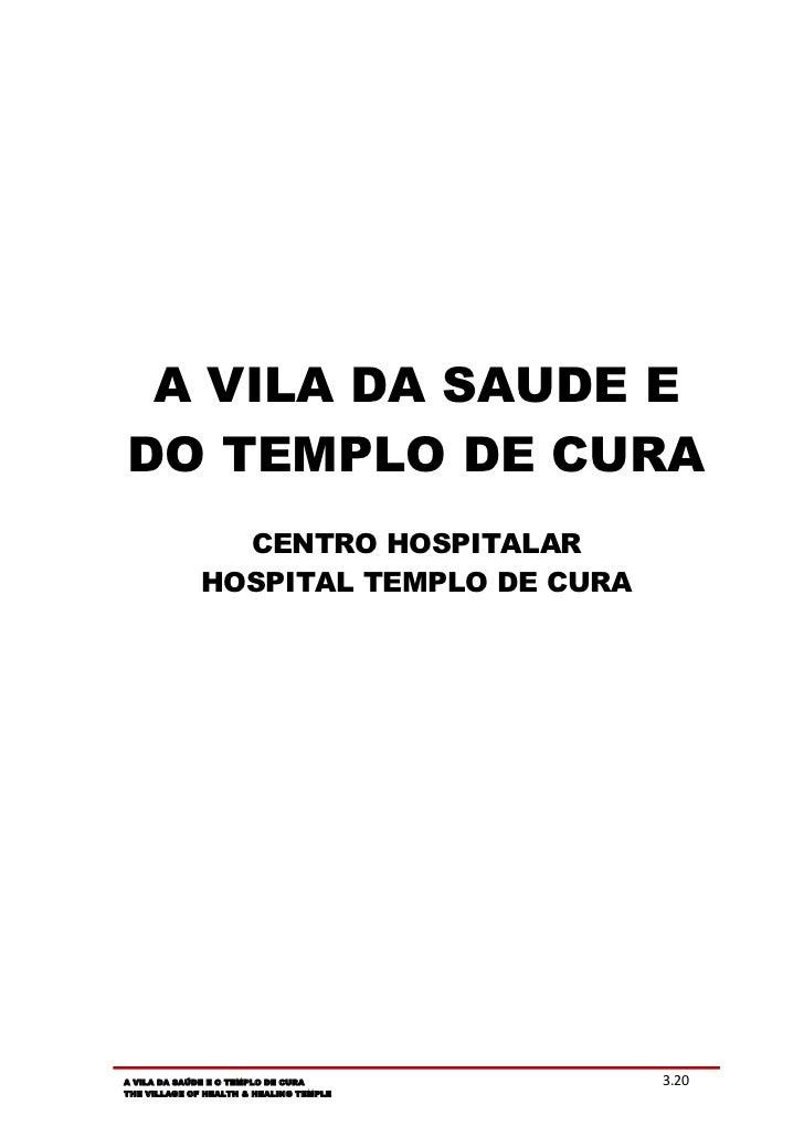 A VILA DA SAUDE EDO TEMPLO DE CURA                CENTRO HOSPITALAR              HOSPITAL TEMPLO DE CURAA VILA DA SAÚDE E ...