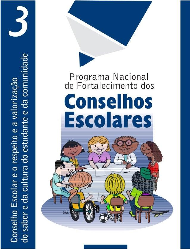 Conselho Escolar e o respeito e a valorização do saber e da cultura do estudante e da comunidade Ministério da Educação Se...