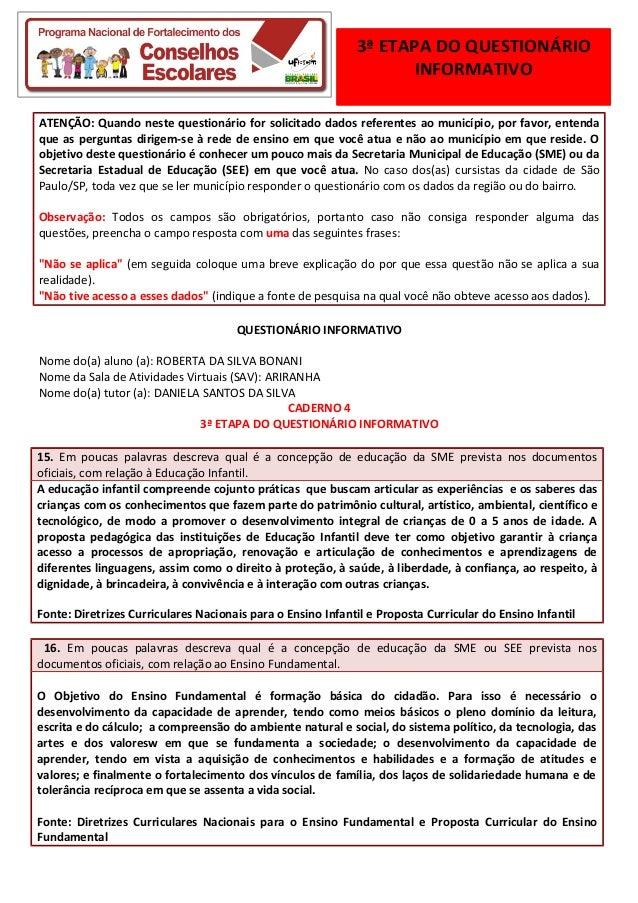 3ª ETAPA DO QUESTIONÁRIO INFORMATIVO ATENÇÃO: Quando neste questionário for solicitado dados referentes ao município, por ...