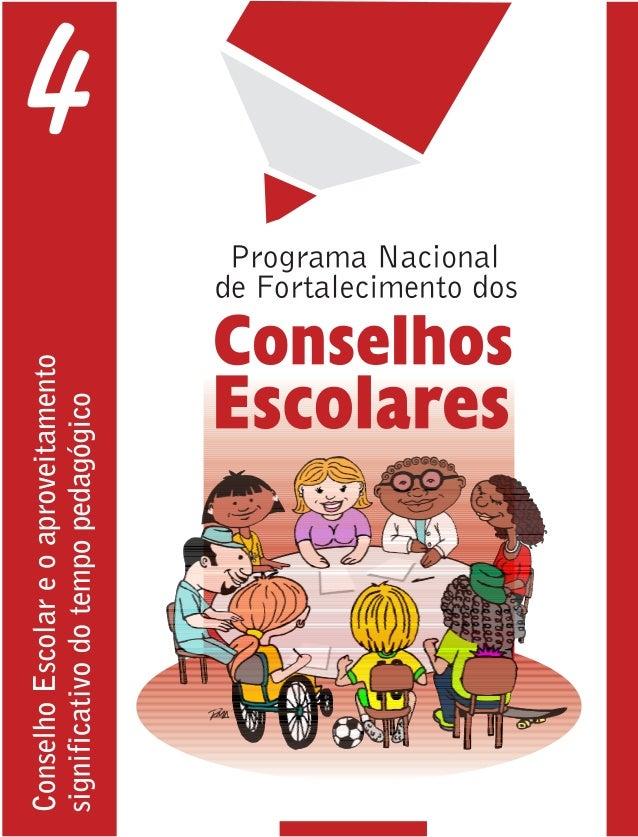 Conselho Escolar e o aproveitamento significativo do tempo pedagógico Ministério da Educação Secretaria de Educação Básica...