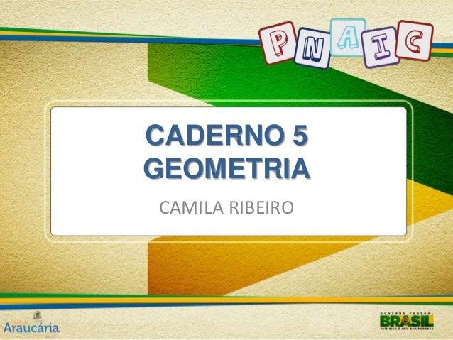 CADERNO 5  GEOMETRIA  CAMILA RIBEIRO