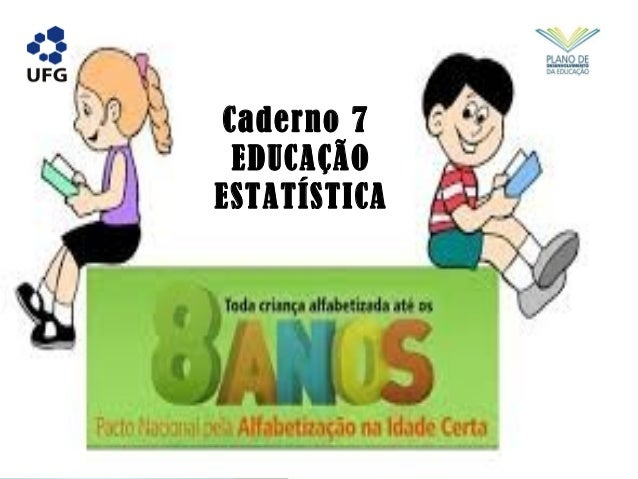 Caderno 7  EDUCAÇÃO  ESTATÍSTICA