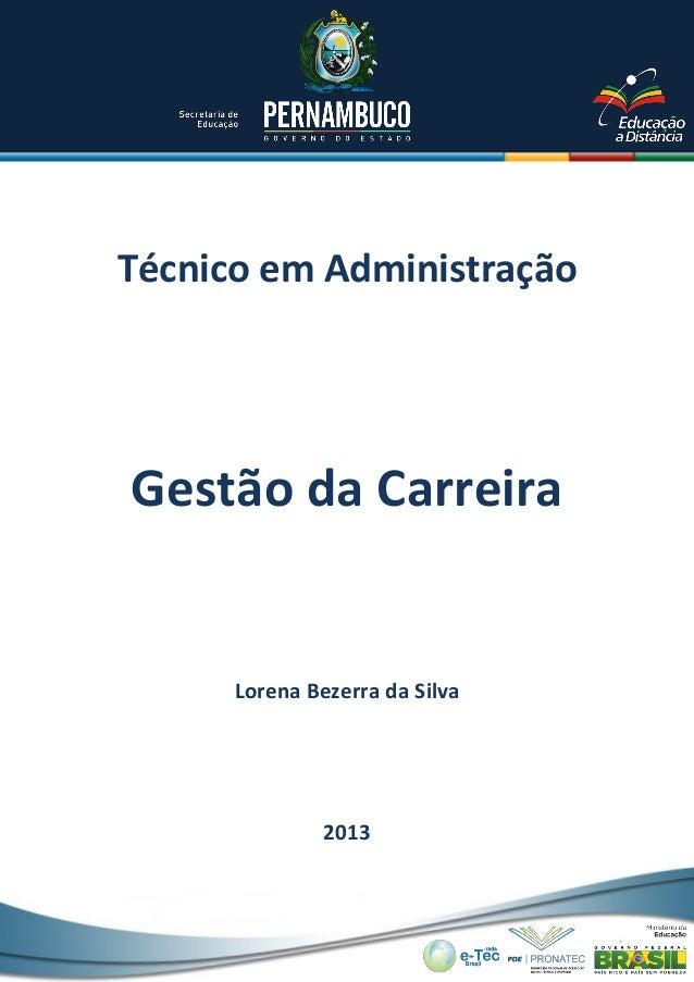 Técnico em Administração Lorena Bezerra da Silva 2013 Gestão da Carreira