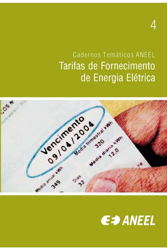 Cadernos Temáticos ANEEL Tarifas de Fornecimento de Energia Elétrica 4 Brasília-DF Abril 2005 Agência Nacional de Energia ...