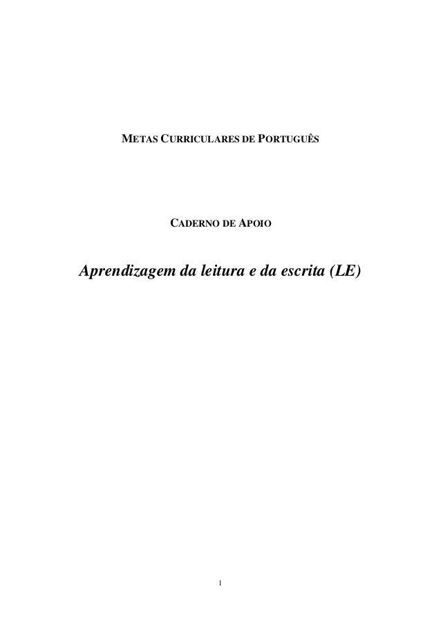 1 METAS CURRICULARES DE PORTUGUÊS CADERNO DE APOIO Aprendizagem da leitura e da escrita (LE)