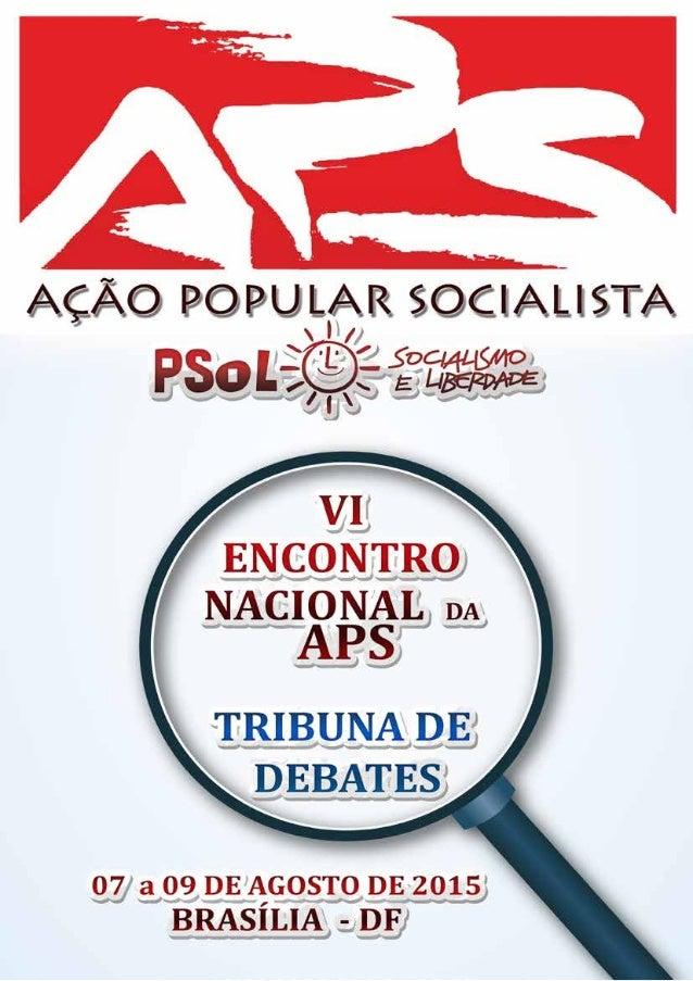 Estamos entrando na reta final de realiza- ção de nosso VI Encontro Nacional da Ação Popu- lar Socialista (VI ENAPS).Como ...