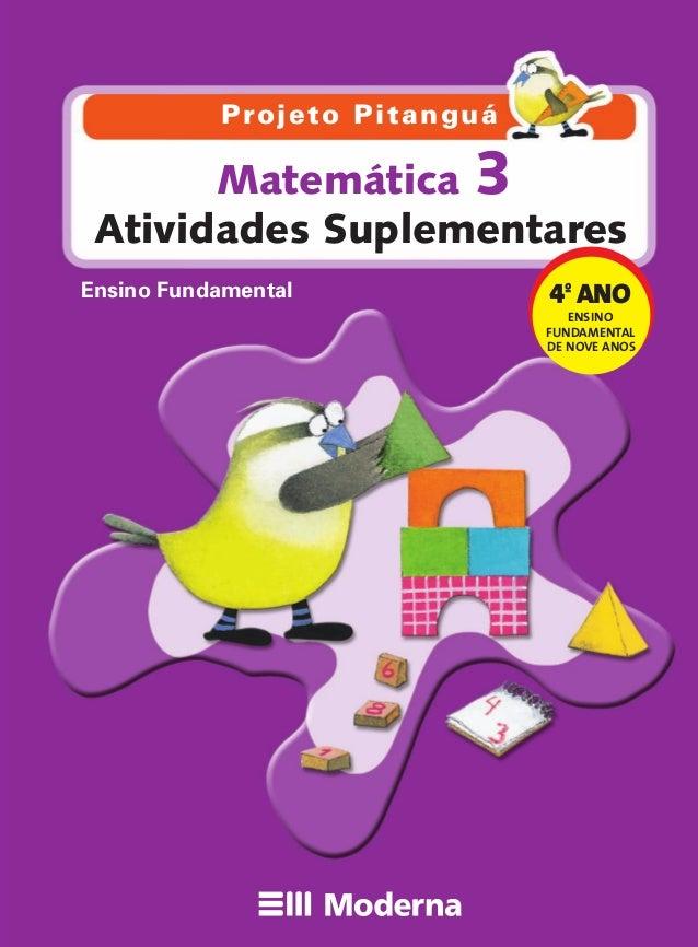 Ensino Fundamental Atividades Suplementares Projeto Pitanguá Este material é parte integrante do livro Projeto Pitanguá – ...