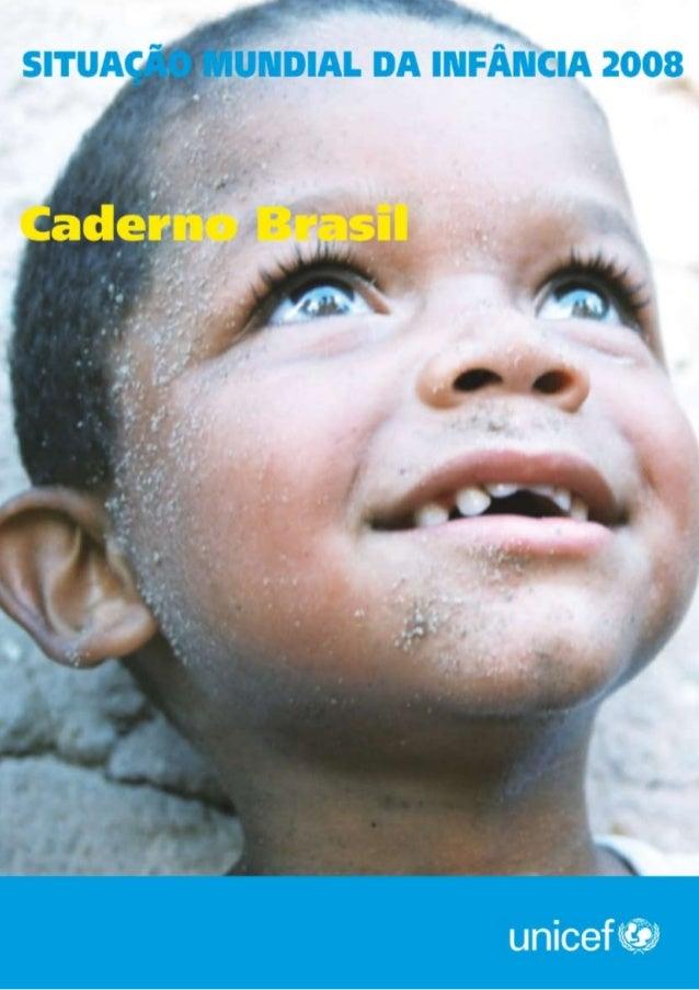 UNICEF/BRZ/ALEJANDRAMARTINSCaderno BrasilSituação Mundial da Infância 2008
