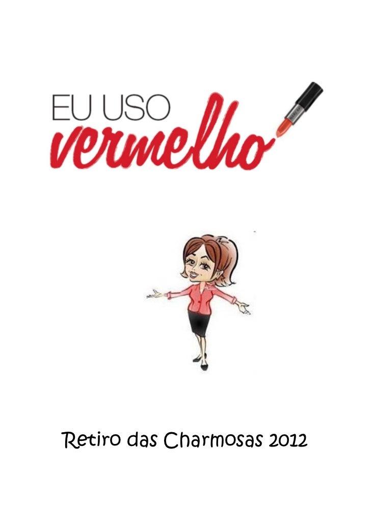Mude suas palavras! Mude seu mundo!Retiro das Charmosas 2012           Ouse Sonhar GRANDE!!