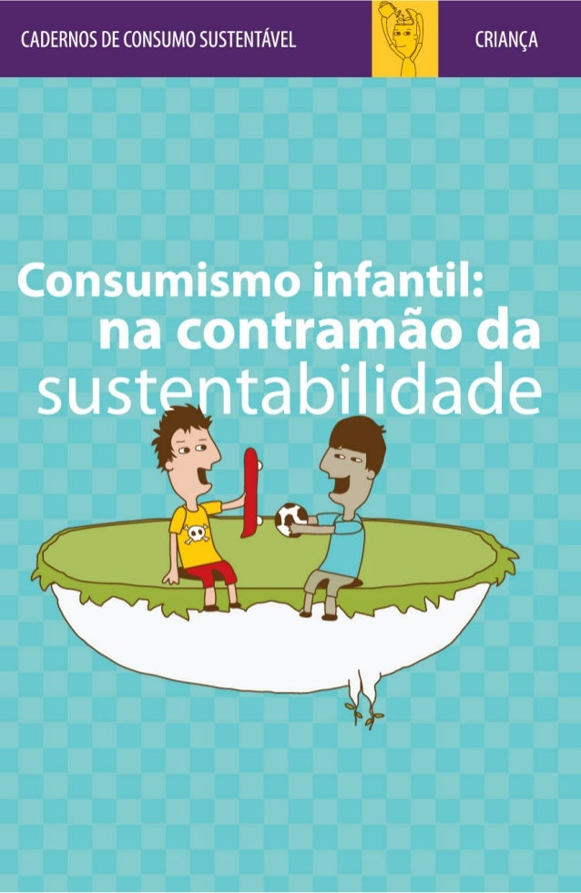 Consumismo infantil: na contramão da sustentabilidade
